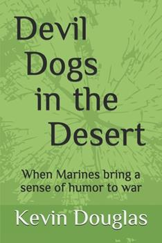 Paperback Devil Dogs in the Desert: When Marines bring a sense of humor to war Book