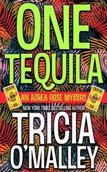 One Tequila - Book #1 of the Althea Rose Mystery