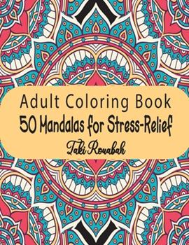 Paperback 50 Mandalas for Stress-Relief Adult Coloring Book: Beautiful Mandalas Coloring Pages Flower Midnight Edition for Adults with multiple level Relaxation Book