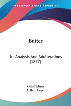 Paperback Butter: Its Analysis And Adulterations (1877) Book