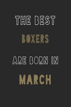 Paperback The Best Boxers Are Born in March Journal : 6*9 Lined Diary Notebook, Journal or Planner and Gift with 120 Pages Book