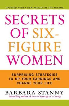 Paperback Secrets of Six-Figure Women: Surprising Strategies to Up Your Earnings and Change Your Life Book