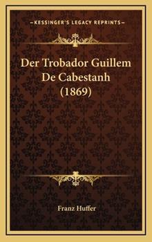 Hardcover Der Trobador Guillem de Cabestanh Book