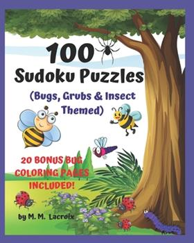 Paperback 100 Sudoku Puzzles for Kids: Bugs, Grubs, & Insect Themed Puzzle Book [Large Print] Book