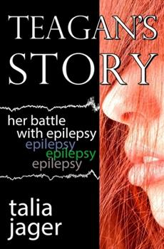 Paperback Teagan's Story: Her Battle With Epilepsy Book