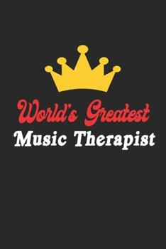 Paperback World's Greatest Music Therapist Notebook - Funny Music Therapist Journal Gift : Future Music Therapist Student Lined Notebook / Journal Gift, 120 Pages, 6x9, Soft Cover, Matte Finish Book