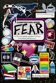 Paperback F.E.A.R.: F**k Everything and Run? Or Face Everything and Recover Book