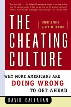 Paperback The Cheating Culture : Why More Americans Are Doing Wrong to Get Ahead Book