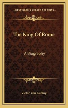 Hardcover The King of Rome : A Biography Book