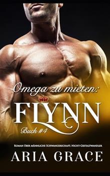 Paperback Omega Zu Mieten : Flynn: Alpha Omega M-Preg Liebesroman Ohne Formwandlung [German] Book