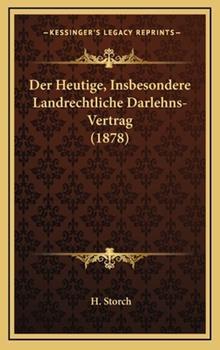 Hardcover Der Heutige, Insbesondere Landrechtliche Darlehns-Vertrag Book