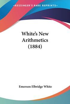 Paperback White's New Arithmetics (1884) Book