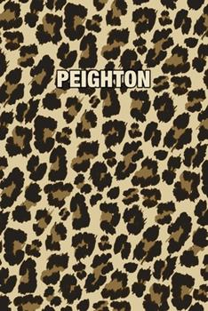 Paperback Peighton : Personalized Notebook - Leopard Print (Animal Pattern). Blank College Ruled (Lined) Journal for Notes, Journaling, Diary Writing. Wildlife Theme Design with Your Name Book