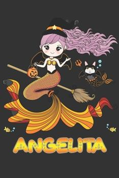 Paperback Angelita : Angelita Halloween Beautiful Mermaid Witch Want to Create an Emotional Moment for Angelita?, Show Angelita You Care with This Personal Custom Gift with Angelita's Very Own Planner Calendar Notebook Journal Book