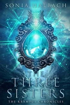 The Three Sisters - Book #1 of the Krampus Chronicles