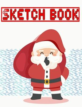 Paperback Sketch Book for Girls Trips Christmas Gift : Sketching Art Set Each Art Supply Sketch Book and Digital Library Drawing - Pokemon - Santa Claus # Durable Size 8. 5 X 11 Inch 110 Page Very Fast Prints Best Gift Book