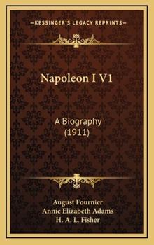 Hardcover Napoleon I V1 : A Biography (1911) Book