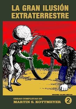 Paperback Obras completas de Martin Kottmeyer. 2: La gran ilusi?n extraterrestre [Spanish] Book