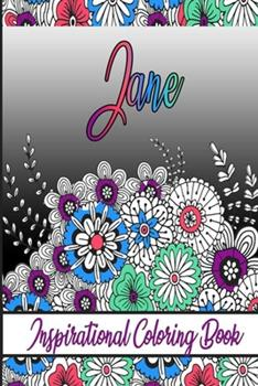 Paperback Jane Inspirational Coloring Book: An adult Coloring Boo kwith Adorable Doodles, and Positive Affirmations for Relaxationion.30 designs, 64 pages, matt Book