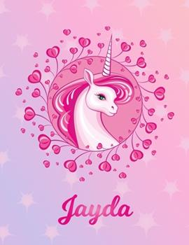 Paperback Jayda : Jayda Magical Unicorn Horse Large Blank Pre-K Primary Draw & Write Storybook Paper - Personalized Letter J Initial Custom First Name Cover - Story Book Drawing Writing Practice for Little Girl - Use Imagination, Create Tales, Be Creative Book