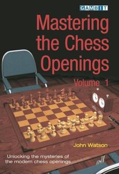 Perfect Paperback Mastering the Chess Openings : Unlocking the Mysteries of the Modern Chess Openings Book