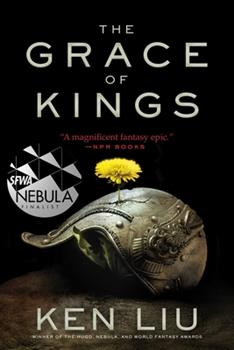 The Grace of Kings - Book #1 of the Dandelion Dynasty
