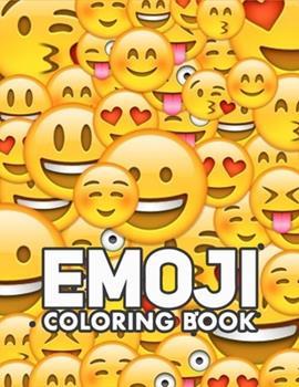 Paperback Emoji Coloring Book: Emoji Coloring Book for Girls of Funny Stuff, Inspirational Quotes, 40+ Fun Girl Emoji Coloring Activity Book Pages fo Book