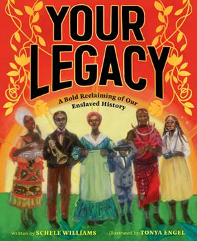 Hardcover Your Legacy: A Bold Reclaiming of Our Enslaved History Book