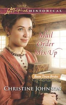 Mail Order Mix-Up - Book #1 of the Boom Town Brides