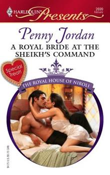 A Royal Bride At The Sheikh's Command - Book #8 of the Royal House of Niroli