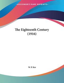 Paperback The Eighteenth Century (1916) Book