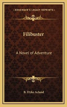 Hardcover Filibuster : A Novel of Adventure Book