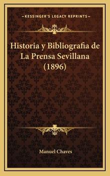 Hardcover Historia y Bibliografia de la Prensa Sevillana Book