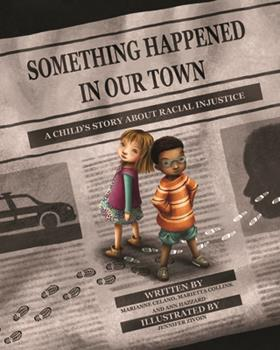 Hardcover Something Happened in Our Town: A Child's Story about Racial Injustice Book