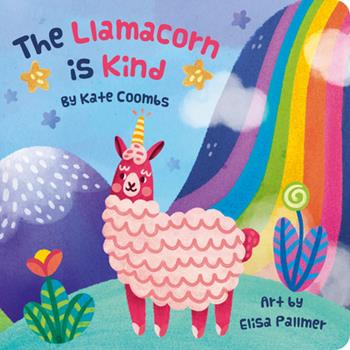 Llamacorn Is Kind, the (Board Book) 1423654382 Book Cover