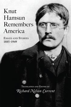 Knut Hamsun Remembers America: Essays and Stories, 1885-1949 0826214568 Book Cover
