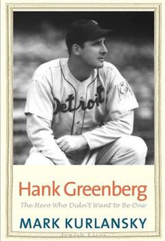 Hank Greenberg: The Hero Who Didn't Want to Be One 0300136609 Book Cover