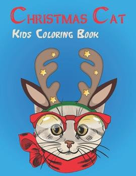 Paperback Christmas Cat Kids Coloring Book: A Fun Children's Christmas Gift for Toddlers & Kids - 50 Pages to Colour and Relaxing Vol-1 Book