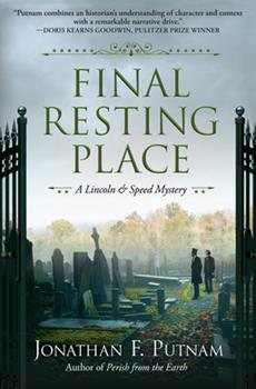 Final Resting Place: A Lincoln and Speed Mystery - Book #3 of the A Lincoln and Speed Mystery