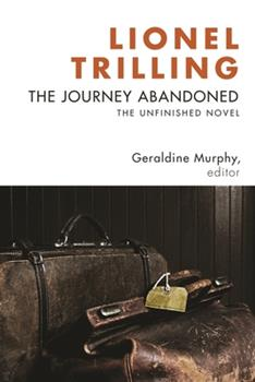 The Journey Abandoned: The Unfinished Novel 0231144504 Book Cover