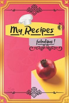 Paperback My Recipes Fabulous : Journal to Fill, New Recipes Journal 2020, Lovely Style / 15,24 Cm X 22,86 Cm / Gifts for Amateur Cook Book