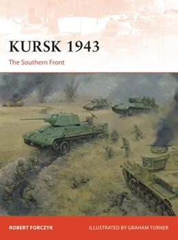 Kursk 1943: The Southern Front - Book #305 of the Osprey Campaign