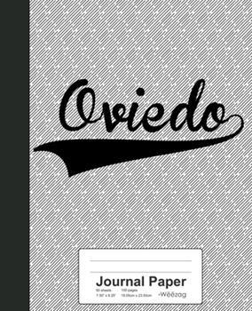 Paperback Journal Paper : OVIEDO Notebook Book