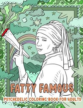 Paperback FATTY FAMOUS - Psychedelic Coloring Book for Adults: Adult Coloring Book Stress Relief Designs for Adults Relaxation Gift [Large Print] Book