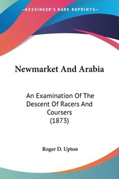 Paperback Newmarket and Arabi : An Examination of the Descent of Racers and Coursers (1873) Book