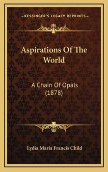 Hardcover Aspirations of the World: A Chain of Opals (1878) Book