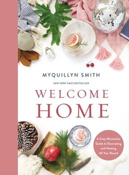 Hardcover Welcome Home: a Cozy Minimalist Guide to Decorating and Hosting All YearRound Book