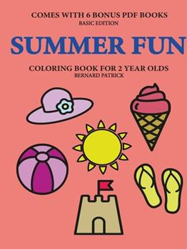 Paperback Coloring Book for 2 Year Olds (Summer Fun) Book