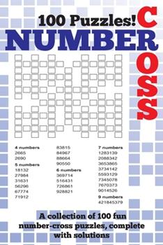 Paperback Number Cross Puzzle Book: A fantastic book of 100 number cross puzzles, complete with solutions! Book