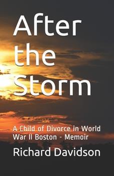 Paperback After the Storm : A Child of Divorce in World War II Boston - Memoir Book